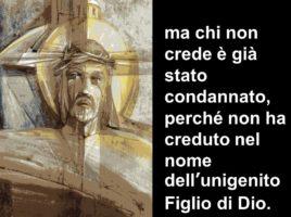 ma chi non crede è già stato condannato, perché non ha creduto nel nome dell'unigenito Figlio di Dio.